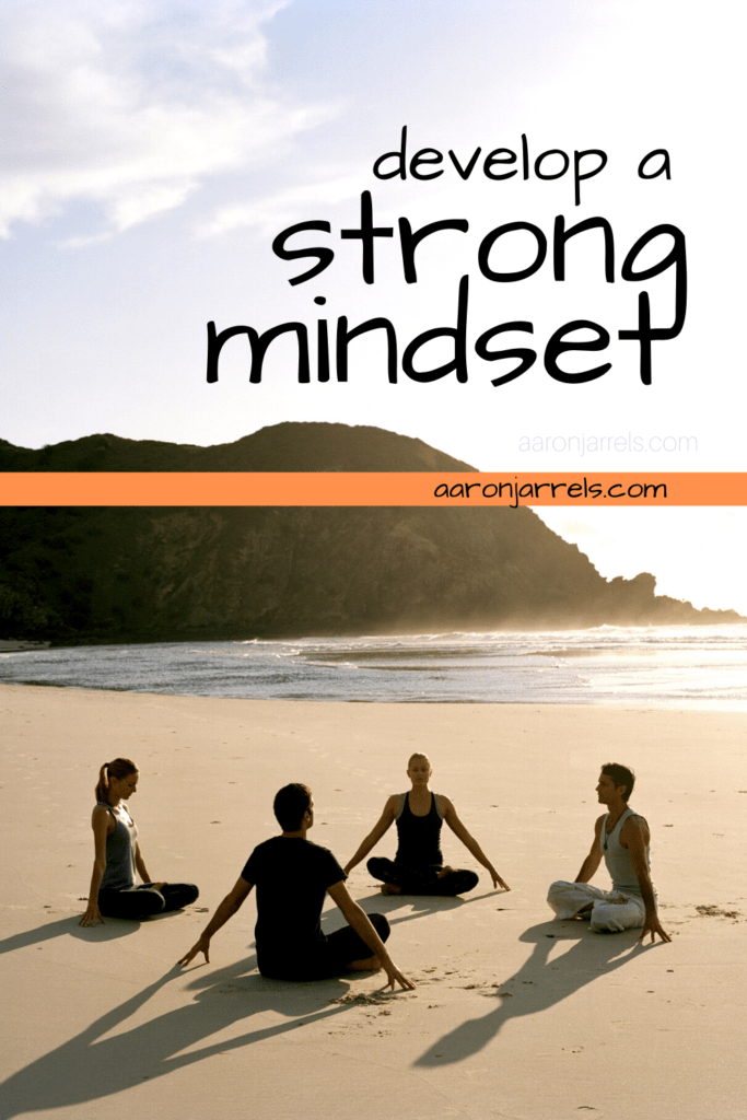 Strong Mindset; how to develop a strong mindset
